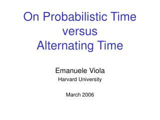 On Probabilistic Time versus Alternating Time