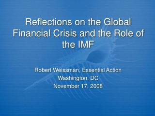 Reflections on the Global Financial Crisis and the Role of the IMF