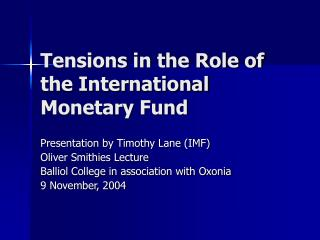 Tensions in the Role of the International Monetary Fund
