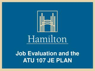 Job Evaluation and the  ATU 107 JE PLAN