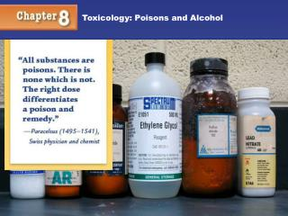 Toxicology: Poisons and Alcohol