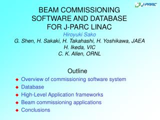Outline Overview of commissioning software system Database High-Level Application frameworks