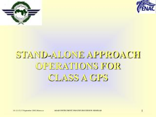STAND-ALONE APPROACH OPERATIONS FOR   CLASS A GPS