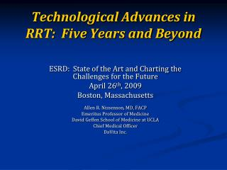 Technological Advances in RRT:  Five Years and Beyond