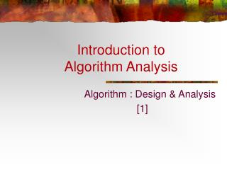 Introduction to  Algorithm Analysis