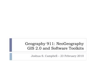 Geography 911:  NeoGeography GIS 2.0 and Software Toolkits