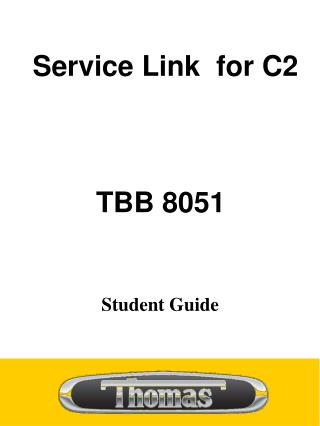Service Link  for C2         TBB 8051 Student Guide