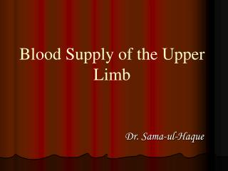 Blood Supply of the Upper Limb