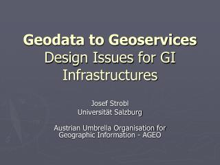 Geodata to Geoservices Design Issues for GI Infrastructures