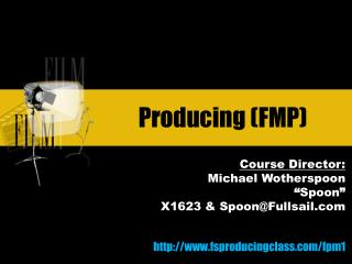 Producing (FMP)