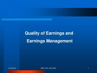 Quality of Earnings and  Earnings Management