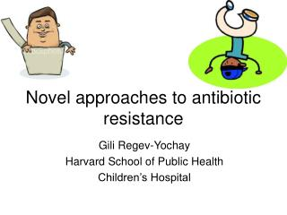 Novel approaches to antibiotic resistance