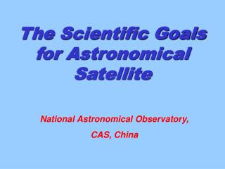 The Scientific Goals for Astronomical Satellite