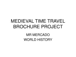 MEDIEVAL TIME TRAVEL BROCHURE PROJECT