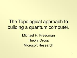The Topological approach to building a quantum computer.