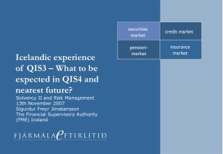 Icelandic experience of QIS3 – What to be expected in QIS4 and nearest future?