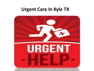 Urgent Care in Kyle TX