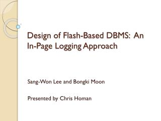 Design of Flash-Based DBMS:  An In-Page Logging Approach
