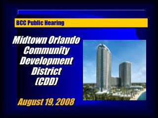 Midtown Orlando Community Development District (CDD) August 19, 2008