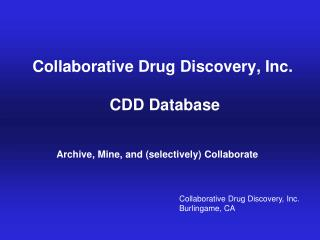 Collaborative Drug Discovery, Inc.  CDD Database