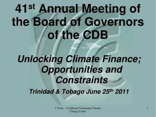 41 st  Annual Meeting of the Board of Governors of the CDB