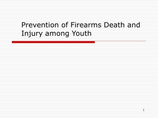 Prevention of Firearms Death and Injury among Youth