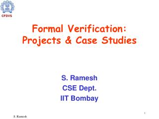 Formal Verification: Projects & Case Studies