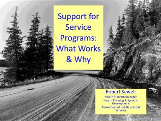 Support for Service Programs: What Works & Why
