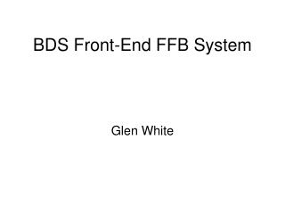 BDS Front-End FFB System