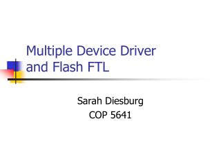 Multiple Device Driver  and Flash FTL