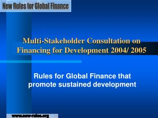 Multi-Stakeholder Consultation on Financing for Development 2004/ 2005
