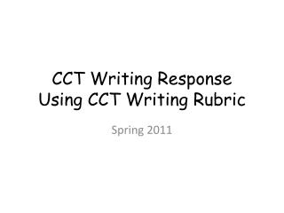 CCT Writing Response Using CCT Writing Rubric