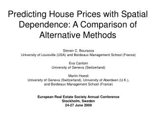 Predicting House Prices with Spatial Dependence: A Comparison of Alternative Methods