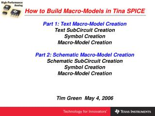 How to Build Macro-Models in Tina SPICE Part 1: Text Macro-Model Creation Text SubCircuit Creation
