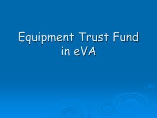 Equipment Trust Fund in eVA