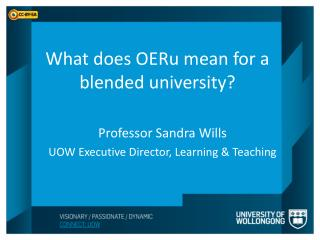 Professor Sandra Wills UOW Executive Director, Learning & Teaching