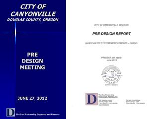 CITY OF  CANYONVILLE DOUGLAS COUNTY, OREGON PRE DESIGN  MEETING JUNE 27, 2012