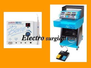 Electro surg i cal unit