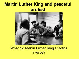 Martin Luther King and peaceful protest