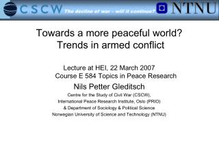Towards a more peaceful world  Trends in armed conflict
