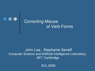 Correcting Misuse                     of Verb Forms