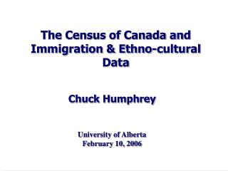The Census of Canada and Immigration & Ethno-cultural Data