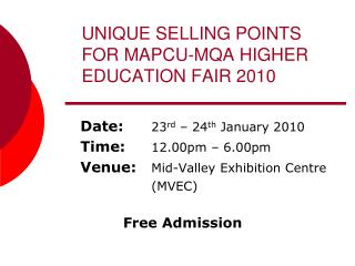 UNIQUE SELLING POINTS FOR MAPCU-MQA HIGHER EDUCATION FAIR 2010