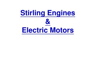 Stirling Engines & Electric Motors