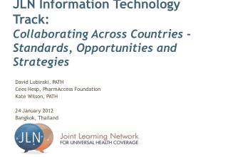 David Lubinski, PATH Cees Hesp, PharmAccess Foundation Kate Wilson, PATH 24 January 2012