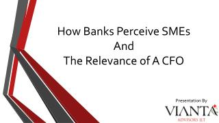 How Banks Perceive SMEs And  The Relevance of A CFO