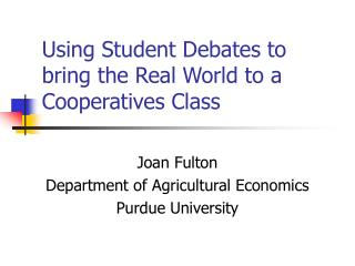 Using Student Debates to bring the Real World to a Cooperatives Class