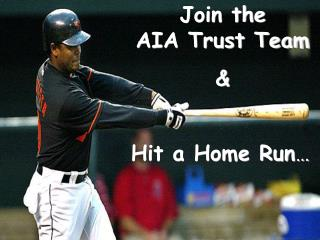Join the       AIA Trust Team  &