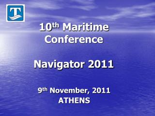 10 th  Maritime Conference  Navigator 2011