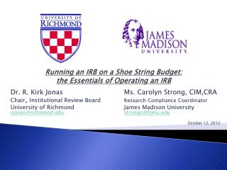 Running an IRB on a Shoe String Budget: the Essentials of Operating an IRB